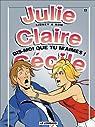 Julie, Claire, Cécile, tome 17 : Dis-moi que tu m'aimes ! par Sidney