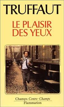 Le plaisir des yeux par Truffaut