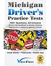 Michigan Driver's Practice Tests: 700+ Questions, All-Inclusive Driver's Ed Handbook to Quickly achieve your Driver's License or Learner's Permit (Cheat Sheets + Digital Flashcards + Mobile App)