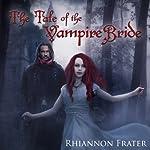 The Tale of the Vampire Bride, Book 1 | Rhiannon Frater