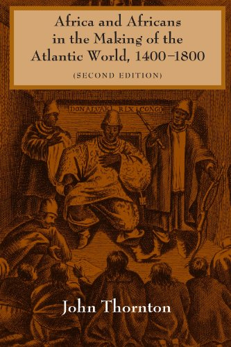 Africa and Africans in the Making of the Atlantic World, 1400-1800 (Studies in Comparative World History)