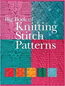 Big Book Of Knitting Stitch Patterns Free Download : Big Book of Knitting Stitch Patterns: RCS LIBRI: 9781402708305: Amazon.com: B...