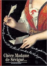 Chère Madame de Sévigné... par Roger Duchêne