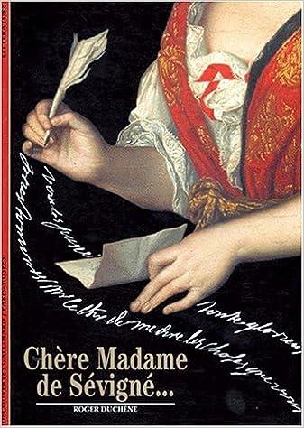 Chère Madame de Sévigné...