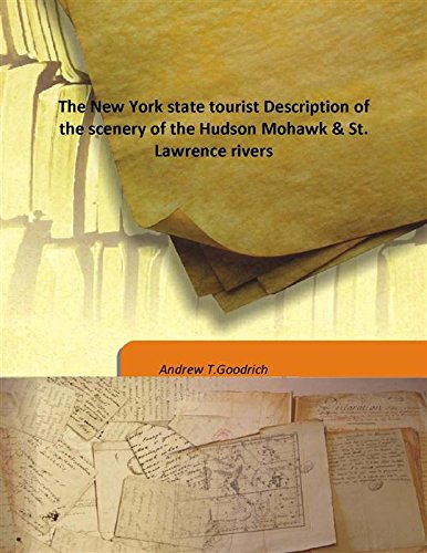 Download The New York state tourist Description of the scenery of the Hudson Mohawk & St. Lawrence rivers pdf epub