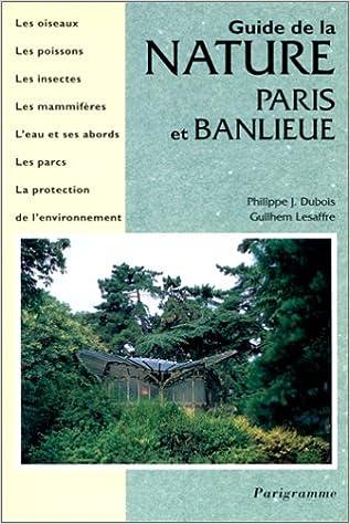 En ligne téléchargement Guide de la nature : Paris et banlieue pdf, epub