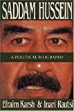 Saddam Hussein: A Political Biography