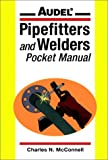 Pipefitters and Welders Pocket Manual, Charles N. McConnell, 0020346247
