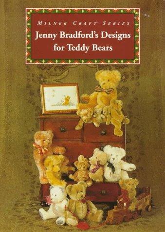 Jenny Bradford's Designs for Teddy Bears (Milner Craft Series)