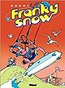 Franky Snow, tome 5 : Une vague de fraîcheur par Buche