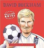 David Beckham: Book 4 (Brilliant Brits)