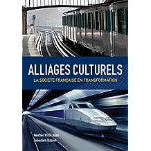 Alliages culturels: La societe française en transformation (with Premium Web Site Printed Access Card) (World Languages)
