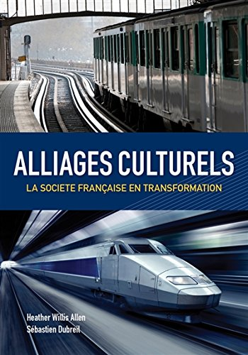 Alliages culturels: La societe française en transformation (with Premium Web Site Printed Access Card) (World - Brands Usa To Best In Buy