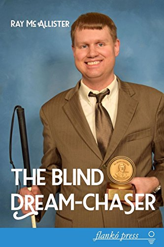 The Blind Dream-Chaser: The Secret to Realizing Your Deepest Desires