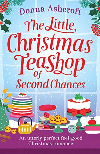 the little christmas teashop of second chances an utterly perfect feel good christmas romance - Best Christmas Novels