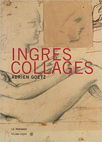 Download Online Ingres Collages : Dessins d'Ingres du musée de Montauban pdf, epub