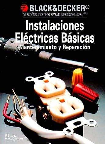 instalaciones electricas basicas basic wiring and electrical repairs rh amazon com Basic Electrical Wiring Diagrams electrical wiring diagram in spanish