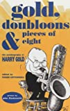 Gold, Doubloons and Pieces of Eight, Harry Gold, 0953704009