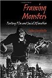 Framing Monsters: Fantasy Film and Social Alienation