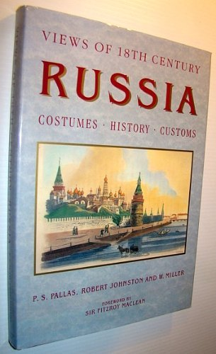 Views of 18th Century Russia: Costumes, Customs, History by Peter Simon Pallas (1990-10-29)