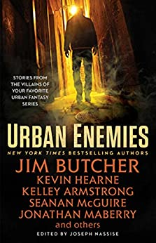 Urban Enemies by [Butcher, Jim, Hearne, Kevin, McGuire, Seanan, Armstrong, Kelley, Maberry, Jonathan, Somers, Jeff]
