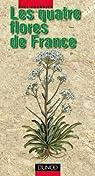 Les quatre flores de France par Fournier