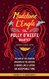 img - for Madeleine L'Engle: The Polly O'Keefe Quartet (LOA #310): The Arm of the Starfish/Dragons in the Waters/A House Like a Lotus/An Acceptable Time (The Library of America) book / textbook / text book