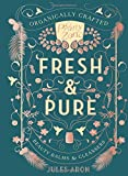 #8: Fresh & Pure: Organically Crafted Beauty Balms & Cleansers (Pretty Zen)