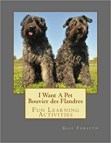a8e1323318a06 I Want A Pet Bouvier des Flandres: Fun Learning Activities: Gail ...