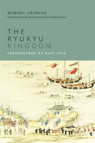 The Ryukyu Kingdom: Cornerstone of East Asia