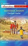 Montana Daddy, Charlotte Maclay, 0373169809