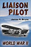Liaison Pilot, James R. Bryce, 0897452666