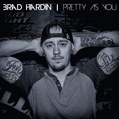 Pretty as You (Brad Hardin)