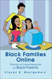 Black Families Online, Stacey B. Montgomery, 0595657524