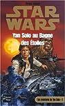 Star Wars, tome 66 : Yan Solo au bagne des étoiles (Les aventures de Yan Solo 1) par Daley