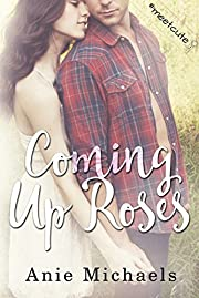 Coming Up Roses: #MeetCute Books (With A Kiss Book 4)