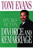 Tony Evans Speaks Out On Divorce and Remarriage (Tony Evans Speaks Out Booklet Series)