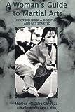 A Woman's Guide to Martial Arts, Monica McCabe-Cardoza and Cardoza Mccabe, 087951843X
