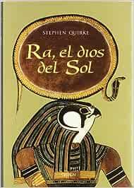 Ra, el dios del sol: La adoración en el antiguo Egipto