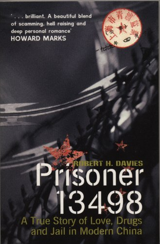 Prisoner 13498 (True Story of Love, Drugs and Prison in Modern China)