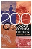 200 Quick Looks at Florida History, James C. Clark, 1561642002