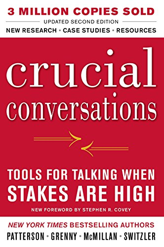 "Crucial Conversations Tools for Talking When Stakes Are High, Second Edition by [""Kerry Patterson"", ""Joseph Grenny"", ""Ron McMillan"", ""Al Switzler""] cover"