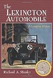 The Lexington Automobile, Richard A. Stanley, 078646934X