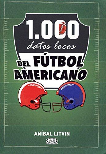 1,000 datos locos del futbol americano (Spanish Edition) [Anibal Litvin] (Tapa Blanda)