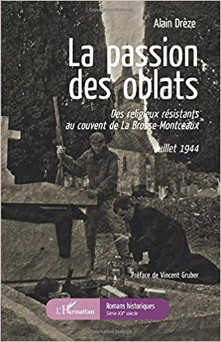 Amazon Fr La Passion Des Oblats Des Religieux Resistants