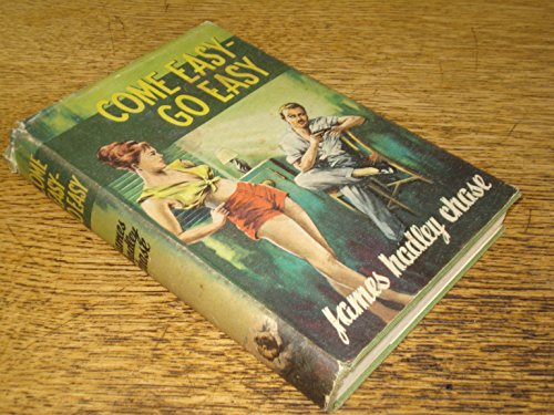 Come Easy - Go Easy (Come Easy Go Easy James Hadley Chase)