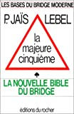 img - for La majeure cinquie me (Les Bases du bridge moderne) (French Edition) book / textbook / text book