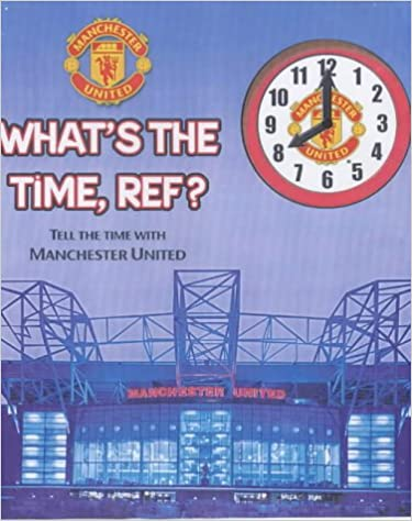 Tell the Time with Manchester United Whats the Time Ref?
