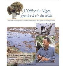 L'office du Niger, Grenier a Riz du Mali