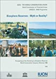 img - for Biosphere Reserves -- Myth or Reality?: Proceedings Of The Workshop On Biosphere Reserves: World Conservation Congress Montreal 1996 book / textbook / text book
